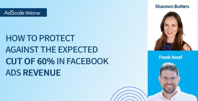 How to protect against the expected cut of 60% in Facebook ads revenue